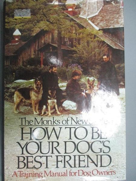 【書寶二手書T7/寵物_ZHS】How to be Your Dog s Best Friend_Monks of Ne