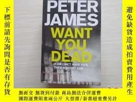 二手書博民逛書店PETER罕見JAMES :WANT YOU DEAD 英文原版