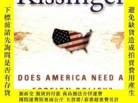 二手書博民逛書店Does罕見America Need A Foreign Policy?Y364682 Henry Kissi