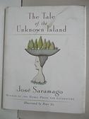 【書寶二手書T1/原文小說_AG7】The Tale of the Unknown Island_Saramago