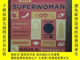 二手書博民逛書店Chasing罕見Superwoman: A Working Mom s Adventures In Life A