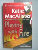 【書寶二手書T1/原文小說_ISC】Playing with Fire_MacAlister, Katie