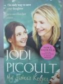 【書寶二手書T4/原文小說_LIZ】My Sister s Keeper_Jodi Picoult