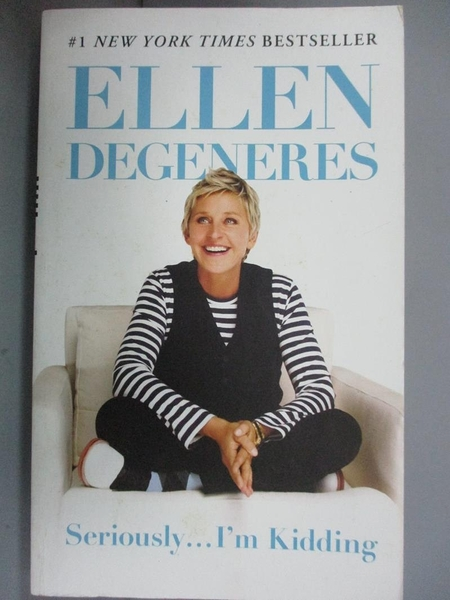 【書寶二手書T6/勵志_GTV】Seriously...I m Kidding_Ellen DeGeneres