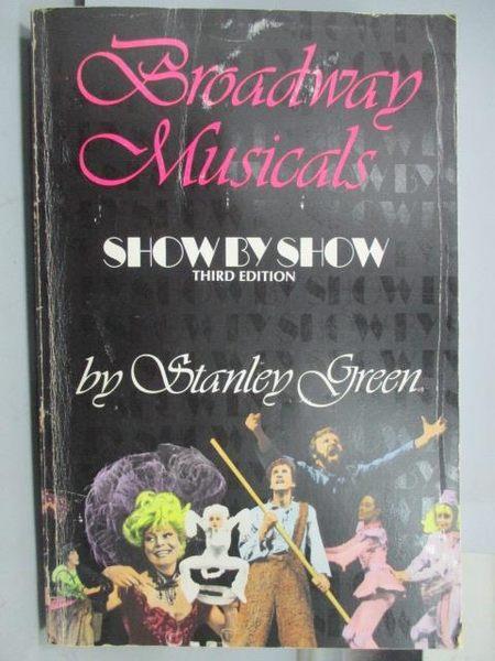 【書寶二手書T3/藝術_JQQ】Show by Show_Broadway Musicals