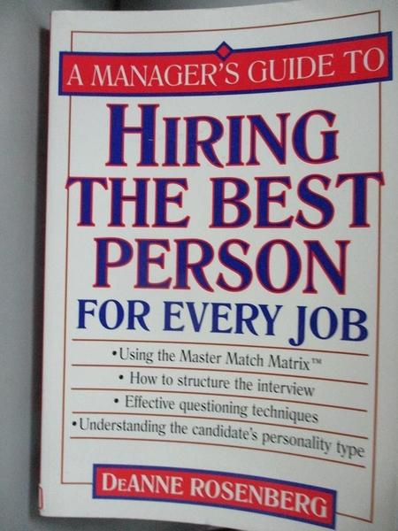 【書寶二手書T3/傳記_XDI】A Manager's Guide to Hiring the Best Person for Every Job_Rosenberg, Deanne