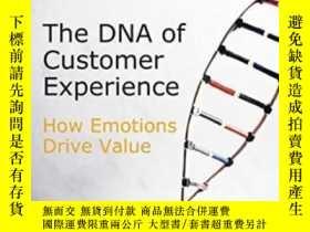 二手書博民逛書店The罕見Dna Of Customer Experience: How Emotions Drive Value