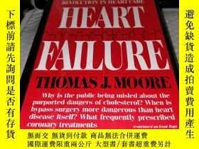 二手書博民逛書店Heart罕見Failure: A Critical Inquiry Into American Medicine
