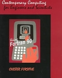 二手書博民逛書店《Contemporary Computing for Engineers and Scientists Using Fortran 90》 R2Y ISBN:0534931391