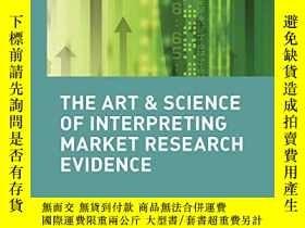 二手書博民逛書店The罕見Art And Science Of Interpreting Market Research Evid