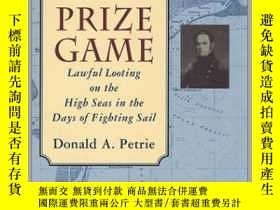 二手書博民逛書店Prize罕見Game, The: Lawful Looting on the High Seas in the