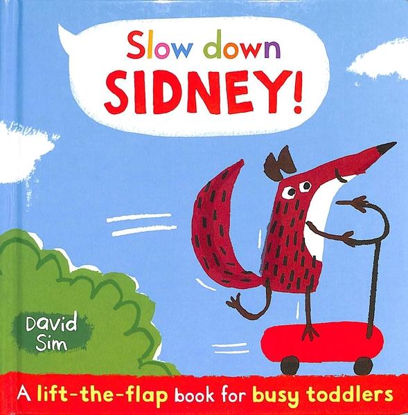 Slow Down,Sidney! 小席,慢慢來哦! 精裝硬頁翻翻書