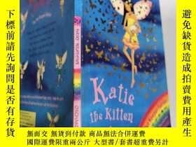 二手書博民逛書店rainbow罕見magic katie the kitten fairy 彩虹魔術小貓仙女凱蒂..,Y20