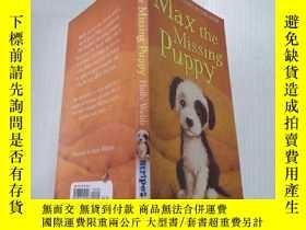 二手書博民逛書店MAX罕見THE MISSING PUPPY失蹤的小狗馬克斯Y212829