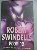 【書寶二手書T2/原文小說_OSX】Room 13_Robert Swindells