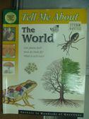 【書寶二手書T9/動植物_QMN】Tell Me About_The World