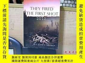 二手書博民逛書店They罕見Fired the First Shot 2012