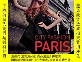 二手書博民逛書店City罕見Fashion Paris: Designers Styles Insider TipsY2723