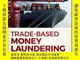 二手書博民逛書店Trade-Based罕見Money Laundering: The Next Frontier in Inter