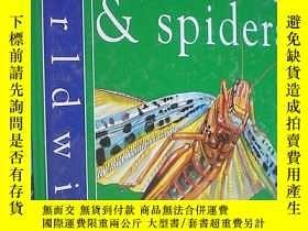 二手書博民逛書店Insects罕見and Spiders (Worldwise) (精裝原版外文書)Y18233 Penny