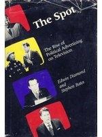 二手書博民逛書店《The spot : the rise of political advertising on television》 R2Y ISBN:0262040751