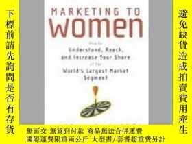 二手書博民逛書店Marketing罕見to Women How to Under