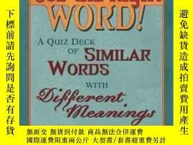 二手書博民逛書店Use罕見The Right Word! A Quiz Deck Of Similar Words With Di