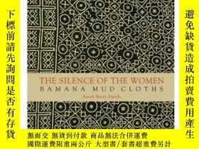二手書博民逛書店The罕見Silence of Women: Bamana Mud ClothsY237948 Sarah C