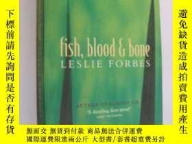二手書博民逛書店fish,blood罕見& boneY85718 leslie