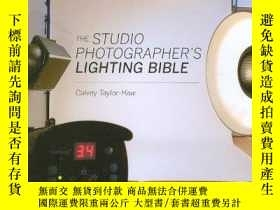 二手書博民逛書店The罕見Studio Photographer s Lighting BibleY364682 Taylor