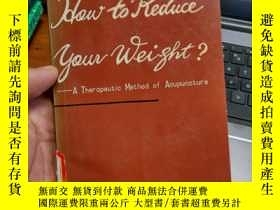 二手書博民逛書店How罕見To Reduce Your Weight ?(針刺減