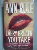 【書寶二手書T2/原文小說_ICM】Every Breath You Take_Ann Rule