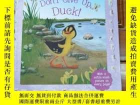 二手書博民逛書店Don t罕見Give Up, Duck!Y354667 Soft to touch Soft to touc