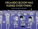 二手書博民逛書店《Orlando Bloom Has Ruined Everything: A FoxTrot Collection》 R2Y ISBN:0740749994