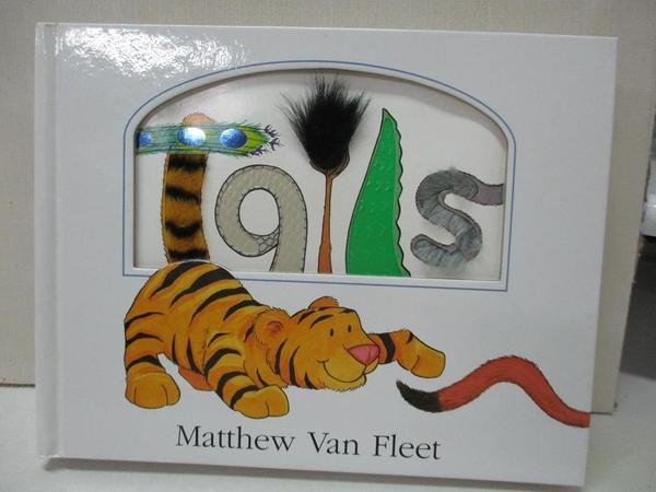 【書寶二手書T5/少年童書_KJ9】Tails_Van Fleet, Matthew