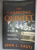 【書寶二手書T9/科學_HNW】The Cambridge quintet : a work of scientific