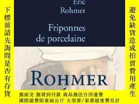 二手書博民逛書店Friponnes罕見De PorcelaineY364682 Eric Rohmer Stock 出版20