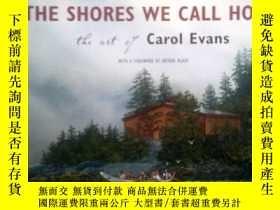 二手書博民逛書店*罕見The Shores We Call Home 我們稱之為家的海岸(英文原版風光攝影集) BTY3442