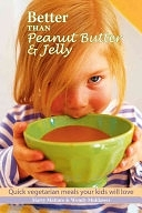 二手書《Better Than Peanut Butter and Jelly: Quick Vegetarian Meals Your Kids Will Love!》 R2Y ISBN:1590131223