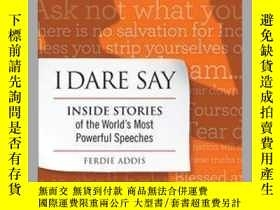 二手書博民逛書店I罕見Dare Say: Inside Stories of the World s Most Powerful