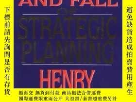 二手書博民逛書店The罕見Rise And Fall Of Strategic PlanningY255562 Mintzbe