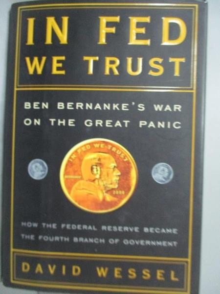 【書寶二手書T4/原文書_ZHU】In Fed We Trust: Ben Bernanke s War on…_Wes
