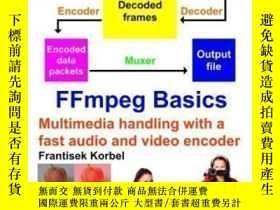 二手書博民逛書店Ffmpeg罕見Basics-Ffmpeg基礎Y436638 Frantisek Korbel Creates