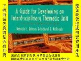二手書博民逛書店Guide罕見For Developing An Interdisciplinary Thematic Unit
