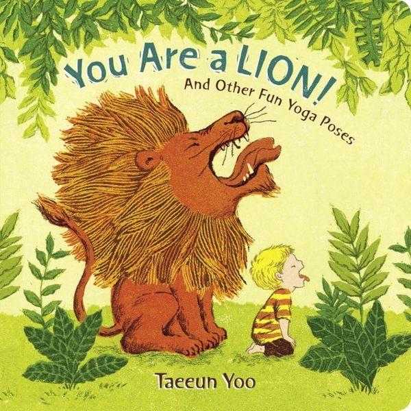 【幼兒肢體伸展】YOU ARE A LION AND OTHER FUN YOGA POSES /硬頁書 《主題:想像.瑜珈.肢體伸展》