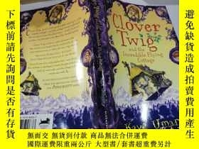 二手書博民逛書店clover罕見twig and the incredible flying cottage:三葉草和令人難以置信