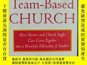 二手書博民逛書店LEADING罕見THE TEAM-BASED CHURCH 精裝原版Y150176 LEADING LEAD