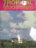 【書寶二手書T2/建築_ZCG】Tropical Modernism_James