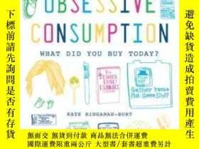 二手書博民逛書店Obsessive罕見Consumption-強迫性消費Y436638 Kate Bingaman-burt