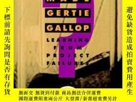 二手書博民逛書店What罕見Made Gertie Gallop?: Lessons from Project Failures-